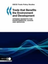 Trade That Benefits the Environment and Development : Opening Markets for...