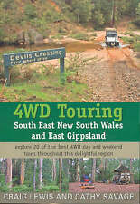 4WD Touring South East New South Wales and East Gippsland: Explore 16 of the Best 4WD Day and Weekend Tours Throughout This Delightful Region by Craig Lewis, Cathy Savage (Paperback, 2006)