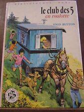 Enid Blyton:Le Club des 5 en roulotte/ Bibliothèque Rose Hachette