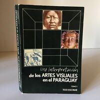 Ticio Escobar Una Interpretacion Las Artes Visuales En El Paraguay 1982