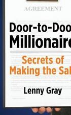 Door-To-Door Millionaire: Secrets of Making the Sale: By Gray, Lenny