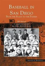 Baseball in San Diego: From the Plaza to the Padres