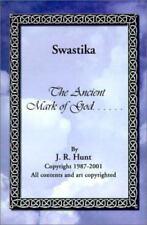 Swastika.. the Ancient Mark of God: By J. Ray Hunt