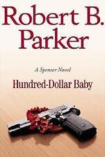 Hundred-Dollar Baby (Spenser Mystery) Parker, Robert B. Hardcover