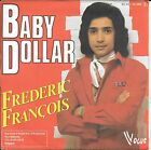 "45 TOURS / 7"" SINGLE--FREDERIC FRANCOIS--BABY DOLLAR--1976"