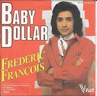 "45 TOURS / 7"" SINGLE--FREDERIC FRANCOIS--BABY DOLLAR--1976"
