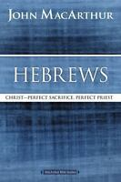 Hebrews: Christ: Perfect Sacrifice, Perfect Priest (Paperback or Softback)