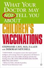 What Your Doctor May Not Tell You About Children's Vaccinations by Mitchell, Deb