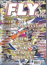 FLY HS N°10 BIEN CHOISIR SON MODELE - RADIOCOMMANDE / MOTOPLANEUR / CONSTRUCTION