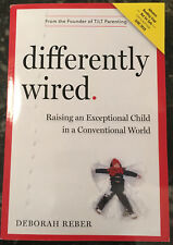 Differently Wired Raising an Exceptional Child Deborah Reber ARC * ADHD DYSLEXIA
