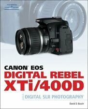 Canon EOS Digital Rebel XTi 400D Guide to Digital SLR Photography