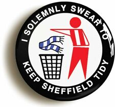 SWEAR TO KEEP SHEFFIELD TIDY BADGE BUTTON PIN (1inch/25mm diam) UNITED BLADES