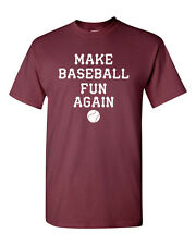 Make Baseball FUN Again Men's Tee Shirt 1378