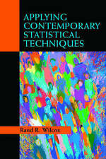 NEW Applying Contemporary Statistical Techniques by Rand R. Wilcox