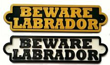 Beware Labrador 3D Dog Plaque- House Door Garden Gate Sign L