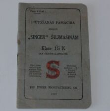 SINGER SEWING MACHINE CLASS 15K USER MANUAL INSTRUCTION HANDBOOK in LATVIAN 1927