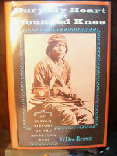 Bury My Heart at Wounded Knee by Dee A. Brown (1971) HC.DJ. 2nd. W/ Signed BP