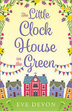 The Little Clock House on the Green: A heartwarming cosy romance perfect for sum