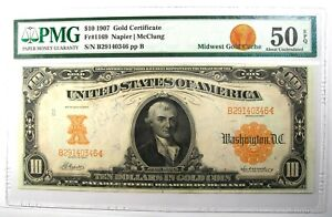1907 $10 Gold Certificate FR-1169 Note Bill - Certified PMG 50 EPQ (About UNC)