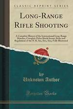 Long-Range Rifle Shooting: A Complete History of the International Long-Range Ma