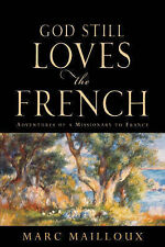 NEW God Still Loves The French by Marc Mailloux