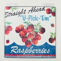 "Collectible Metal Sign 10""x10"" ""U-Pick-Em Raspberries""  NEW"