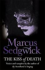 The Kiss of Death by Marcus Sedgwick (Paperback)