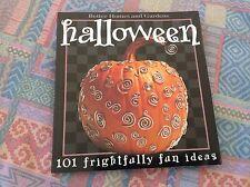 Halloween 101 FRIGHTFULLY FUN IDEAS Better Homes & Gardens 60 Crafts 30 Recipes