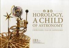 HOROLOGY, A CHILD OF ASTRONOMY / L'HORLOGERIE, FILLE DE L'ASTRONOMIE - FLECHON,