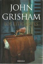 John Grisham-Los Litigantes.Debolsillo.Tapa Dura con Sobrecubierta.2013.