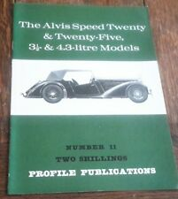 Profile publications-No 11, The Alvis Speed Twenty & Twenty-Five 3½ & 4.3 Litre