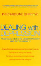 Shreeve, Dr Caroline, Dealing With Depression: Understanding and overcoming the
