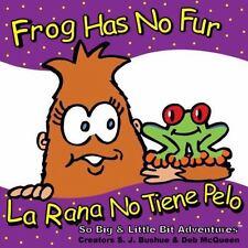 Frog Has No Fur/La Rana No Tiene Pelo (Paperback or Softback)