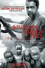 Another Man's War: The True Story of One Man's Battle to Save Children in the