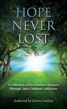 Hope Never Lost by Karen Lindsay, Jill Fine and Chris Wolf (2013, Paperback)
