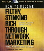 How to Become Filthy, Stinking Rich Through Network Marketing:  MP3CD Audiobook