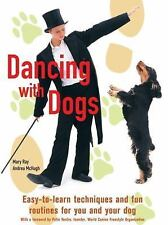 Dancing with Dogs : Easy-to-Learn Techniques and Fun Routines for You and Your D