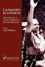 New, Caamano in London: The Exile of a Latin American Revolutionary (Institute f