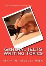 General IELTS Writing Topics : Ideal for Students and Educators, with a...