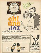 Publicité Advertising 1966 Montre JAZ  avec le jour et la date
