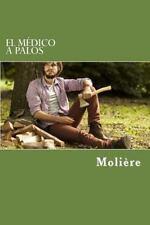 El Médico a Palos by Molière (2016, Paperback)