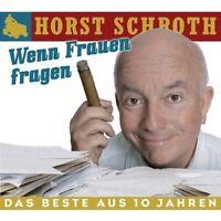 HORST SCHROTH - WENN FRAUEN FRAGEN-DAS BESTE AUS 10 JAHREN  CD NEU