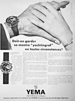 PUBLICITÉ 1968 YEMA DOIT-ON GARDER SA MONTRE YACHTINGRAF EN TOUTES CIRCONSTANCE