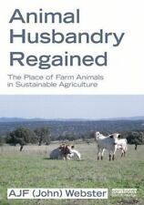 Animal Husbandry Regained : The Place of Farm Animals in Sustainable...