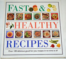 Fast & Healthy Recipes: 100 Good-for-You Recipes in No Time at All - 1995 HC
