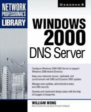 Network Professional's Library: Windows 2000 DNS Server by William Wong...