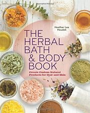 The Herbal Bath and Body Book Create Custom Natural Products New with rm*