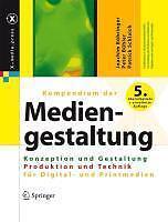 Kompendium der Mediengestaltung Digital und Print. 2 Bände von Joachim...
