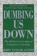 Dumbing Us Down: The Hidden Curriculum of Compulso