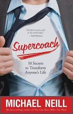 BRAND NEW - Supercoach: 10 Secrets to Transform Anyone's Life by Michael Neill